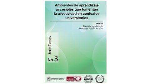 Con gran alegría anunciamos la publicación del libro 'Ambientes de aprendizaje accesibles que fomentan la afectividad en contextos universitarios'
