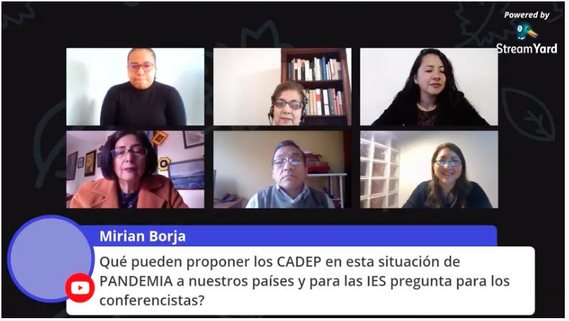 Se muestran seis participantes de la jornada y una pregunta que enviaron por el chat: Qué pueden proponer los CADEP en esta situación de pandemia a nuestros países y para las IES pregunta las IES pregunta para los conferencistas