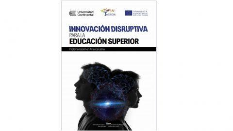 """Presentación del libro """"Innovación disruptiva en la Educación Superior"""" en el ciclo de conversatorios internacionales promovidos por la Universidad Continental"""