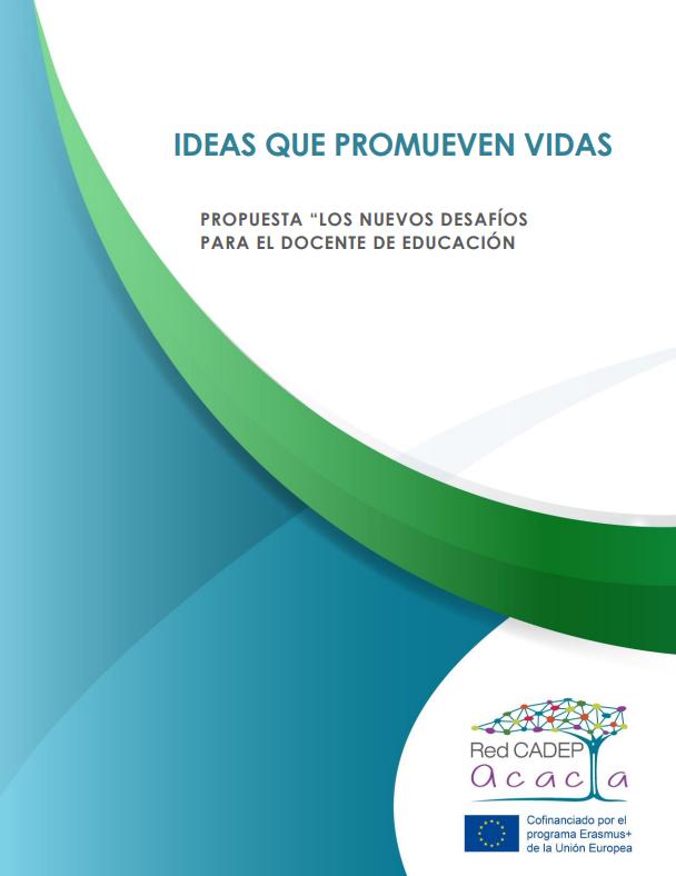 Ideas que promueven vidas - Propuesta los nuevos desafios para el docente de educación