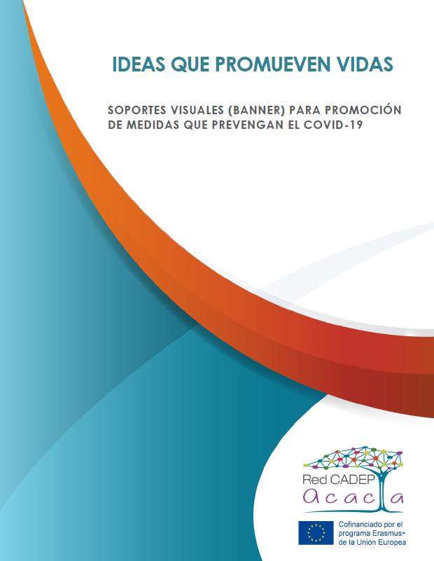 IDEAS QUE PROMUEVEN VIDAS - Soportes visuales para promoción de medidas que prevengan el COVID-19