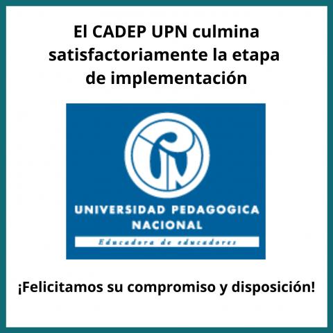 El CADEP UPN culmina satisfactoriamente la etapa de implementación